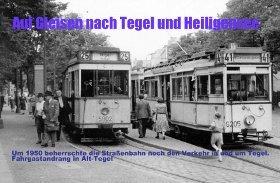 Auf Gleisen nach Tegel und Heiligensee