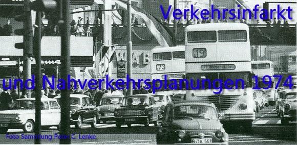Verkehrsinfarkt und Nahverkehrsplanungen 1974